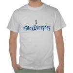 I #BlogEveryday T-Shirt